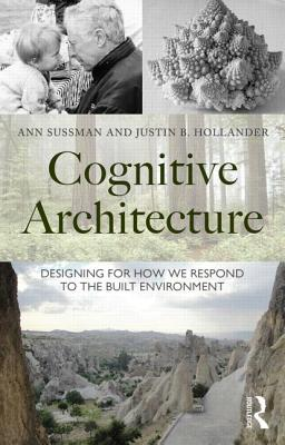 Cognitive Architecture By Sussman, Ann/ Hollander, Justin B.