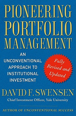 Pioneering Portfolio Management By Swensen, David F.