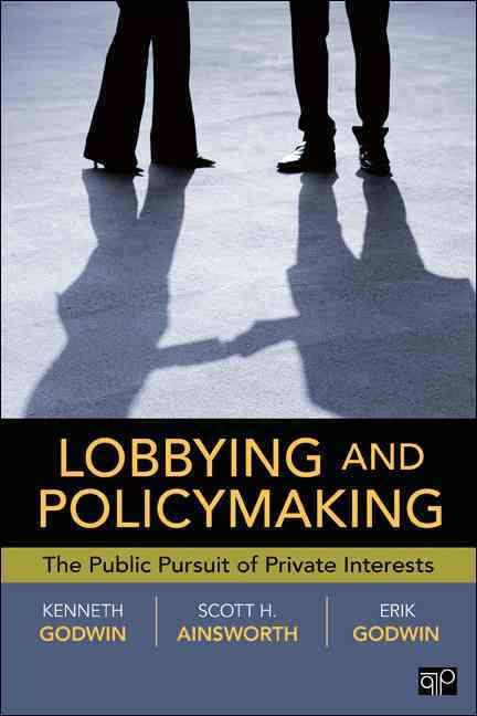 Lobbying and Policymaking By Godwin, R. Kenneth